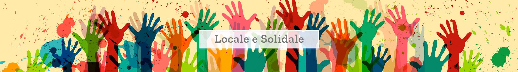 Locale e Solidale